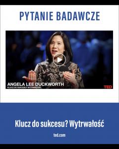 Angela Lee Duckworth: Klucz do sukcesu? Wytrwałość. | TED Talk